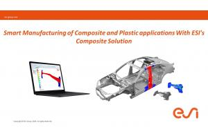 Smart Manufacturing of Composite and Plastic applications using virtual manufacturing solution from ESI
