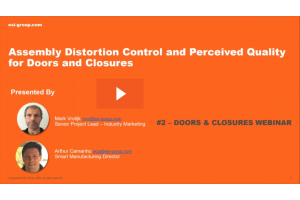 Assembly Distortion Control and Perceived Quality | Doors & Closures