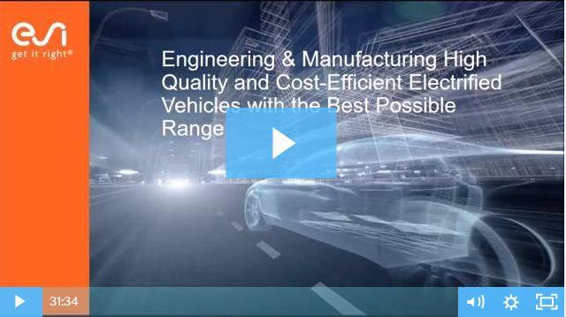 Engineering & Manufacturing High Quality and Cost-Efficient Electrified Vehicles with the Best Possible Range